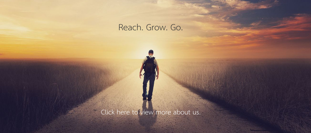 Reach. Grow. Go.